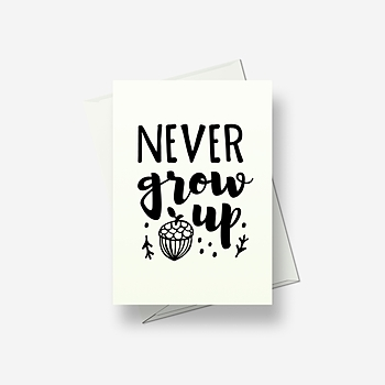 Never grow up - Greetings card