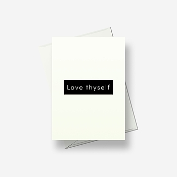Love thyself - Greetings card