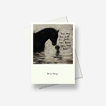 One day you will see just how brave you have been - Greetings card