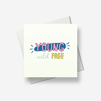 Young, wild, free - Greetings card