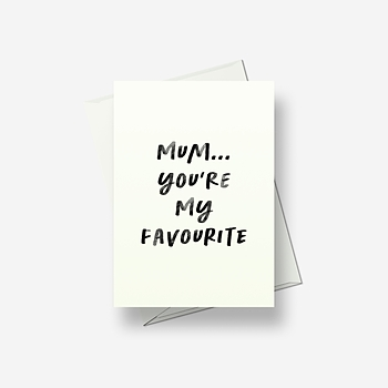 Mum... you're my favourite - Greetings card