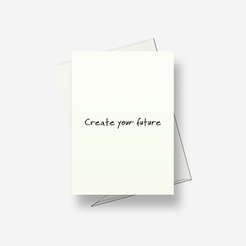 Create your future - Greetings card