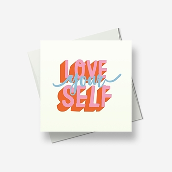 Please 'love yourself' - Greetings card