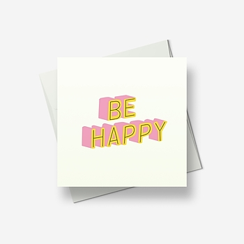Be happy, please - Greetings card