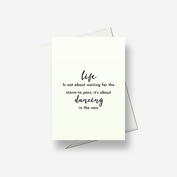 Life is not about waiting - Greetings card