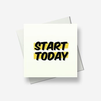 Start today! - Greetings card