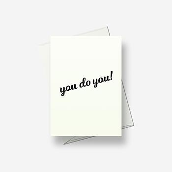 You do you - Greetings card