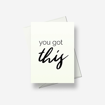 You got this - Greetings card