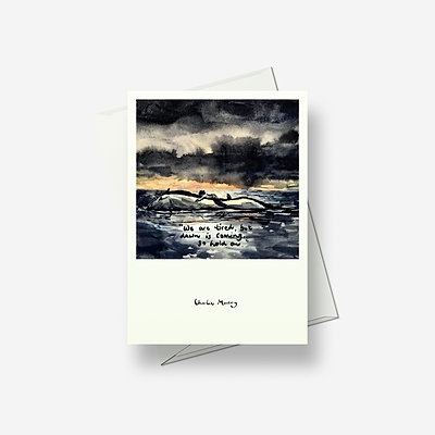 Dawn is coming, so hold on - Greetings card