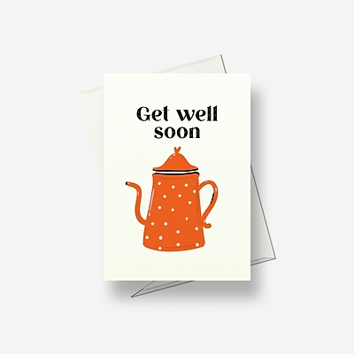Have some tea, get well soon - Greetings card