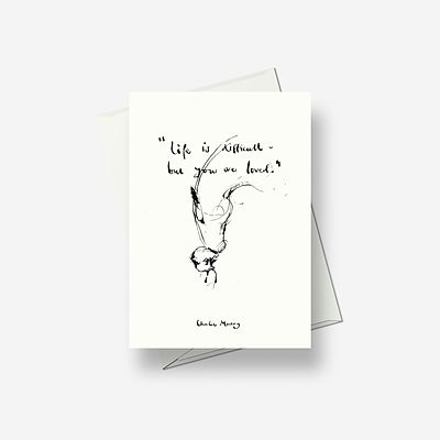 Life is difficult - Greetings card